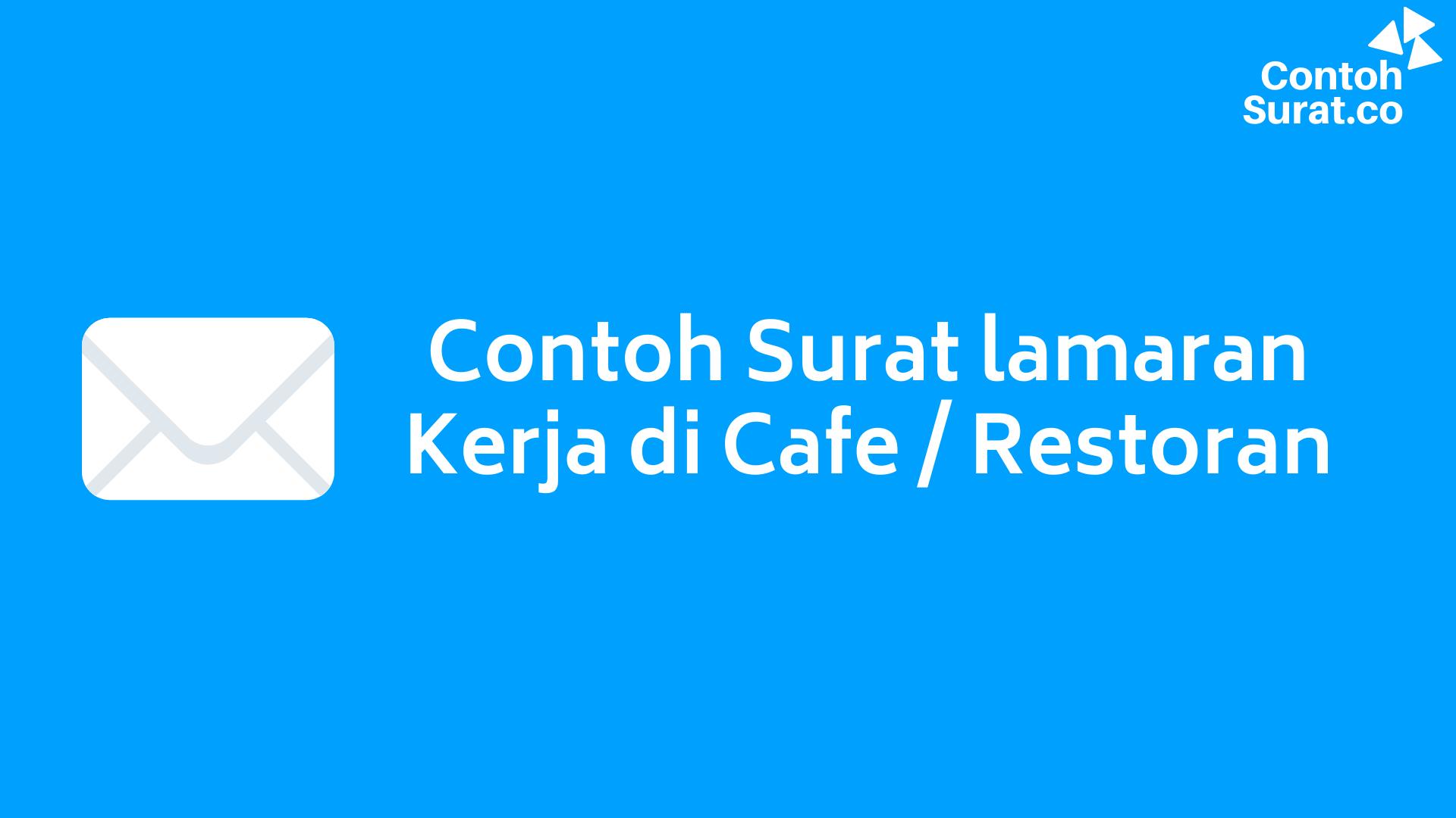 15 Contoh Surat Lamaran Kerja Di Cafe Restoran Sebagai Waitress Barista Kasir Dan Karyawan
