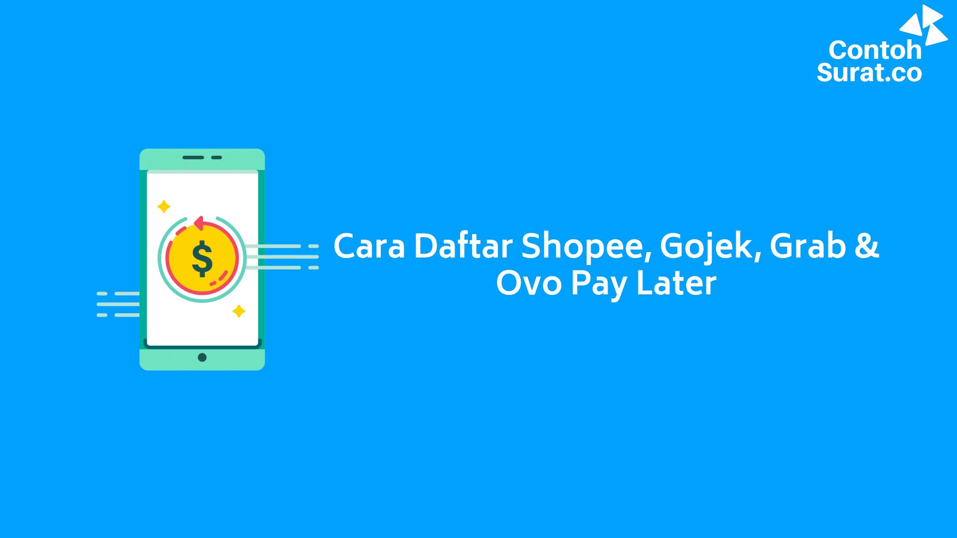 Cara Mendaftar Shopee PayLater, OVO PayLater, Gojek PayLater, dan Grab