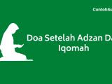 Bacaan Doa Setelah Adzan Dan Iqomah