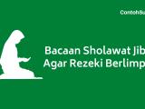 Bacaan Sholawat Jibril untuk Rezeki Berlimpah