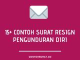 Contoh Surat Resign Pengunduran Diri